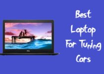 Top 8 Best Laptop For Tuning Cars 2021