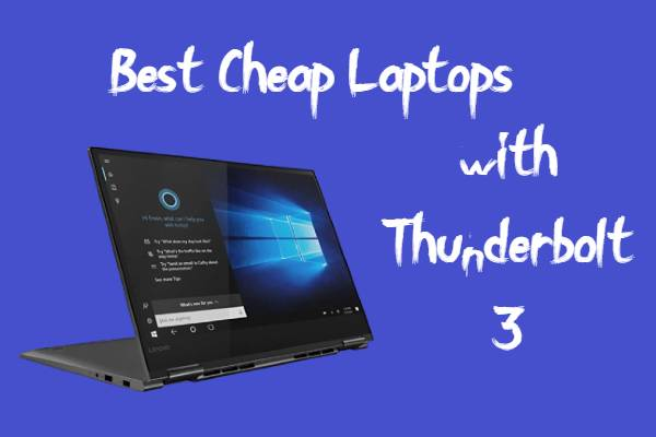 Best Cheap Laptops with Thunderbolt 3