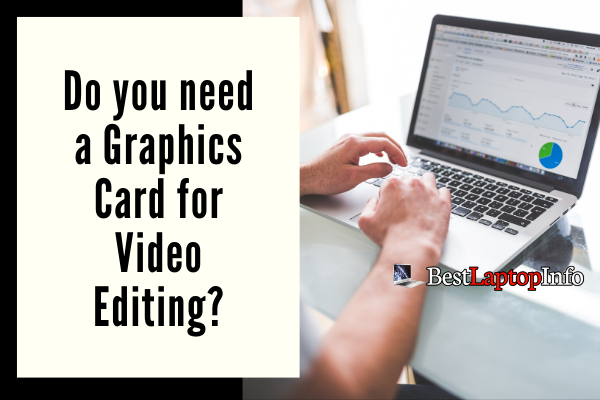 Do you need a Graphics Card for Video Editing_