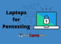 Best Laptops for Pentesting