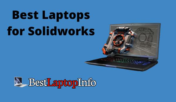 Best Laptops for Solidworks